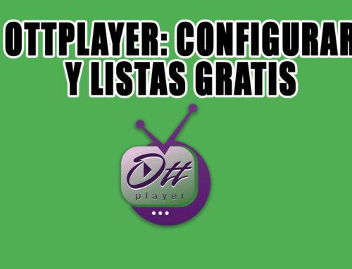 OTTPLAYER Cuentas Y Listas IPTV Gratis 2020