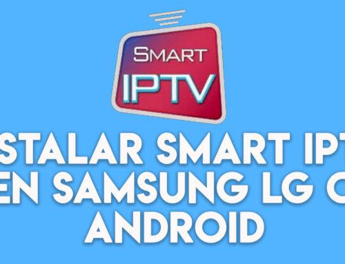 Instalar Smart IPTV en Samsung, LG y Android 2020