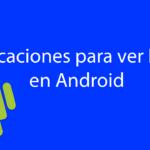 aplicaciones para ver IPTV en Android